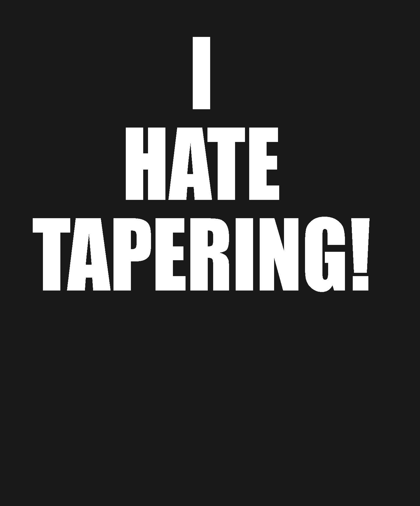 Running - I Hate Tapering - Shirt