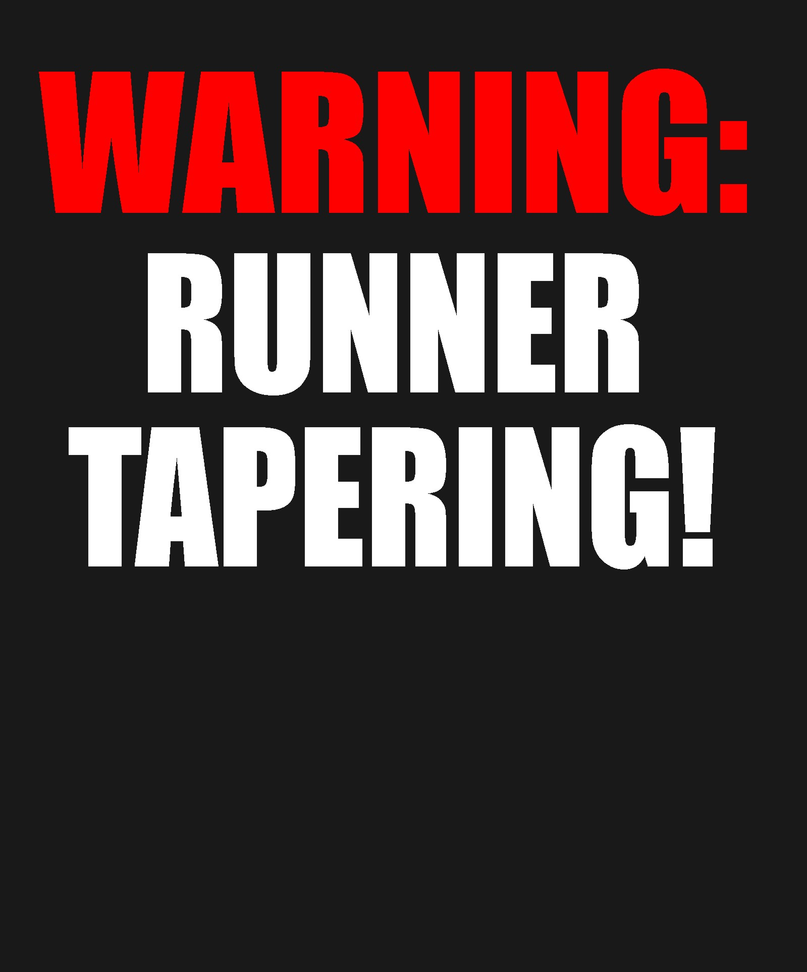Running - Runner Tapering - Shirt