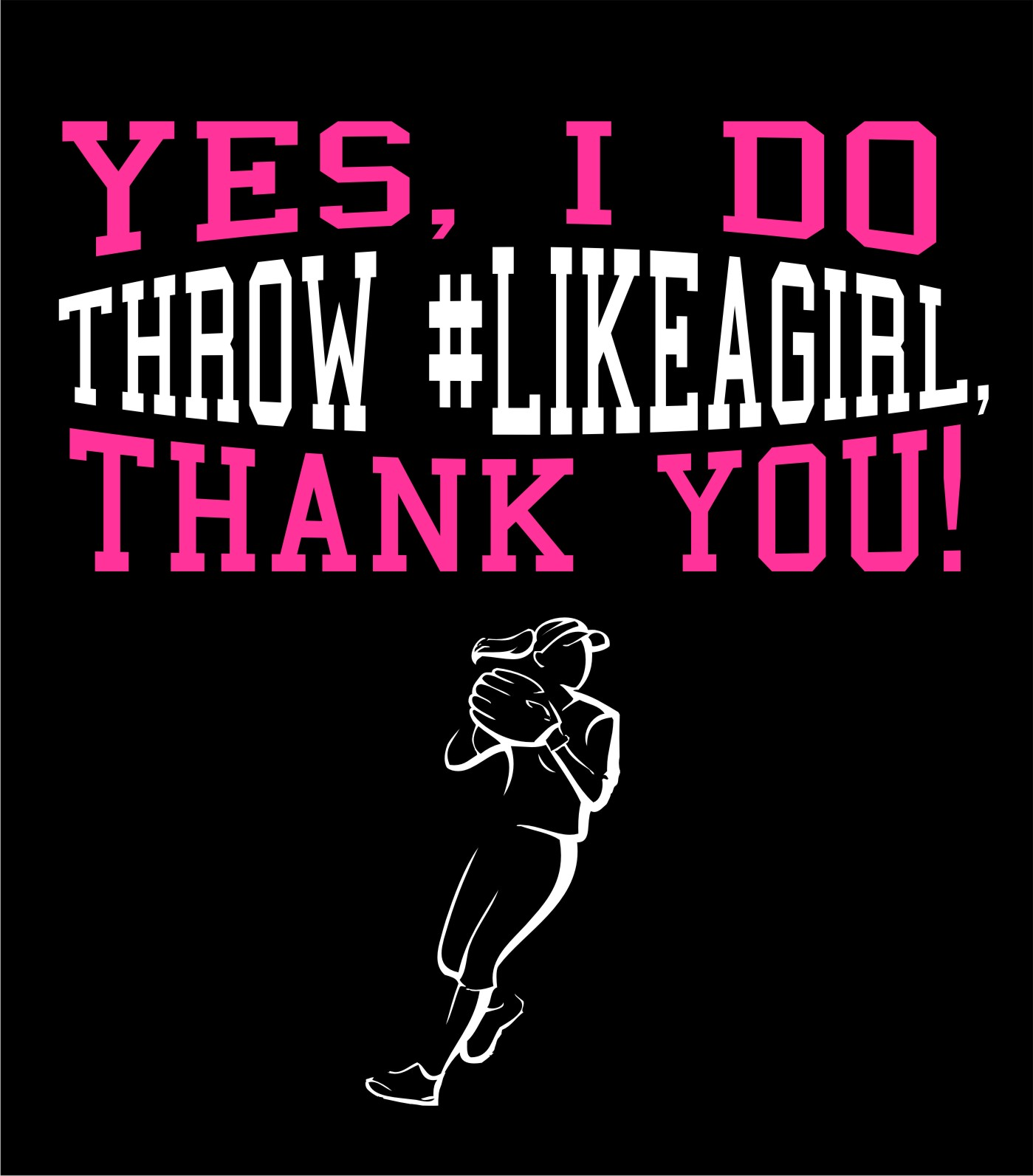 Throw Like A Girl Thank You design